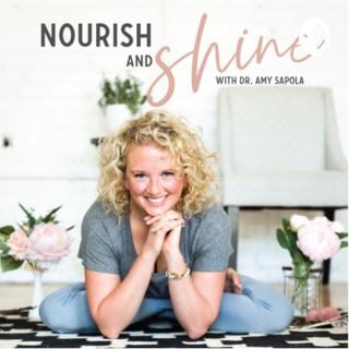 Nourish and Shine with Dr. Amy Sapola