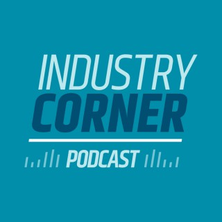 Industry Corner Podcast