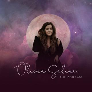 OLIVIA SELINE: The Podcast