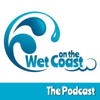 On The WetCoast Podcast