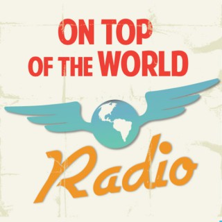 On Top of the World Radio with Chris Story