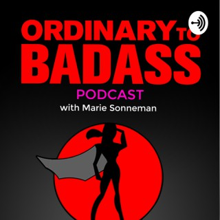 Ordinary To Badass