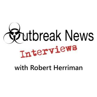 Outbreak News Interviews