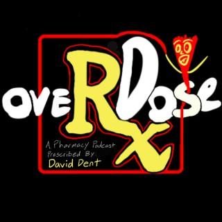 OVERxDOSE: A Pharmacy Podcast