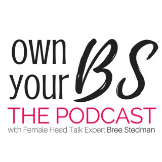 Own Your BS: The Podcast