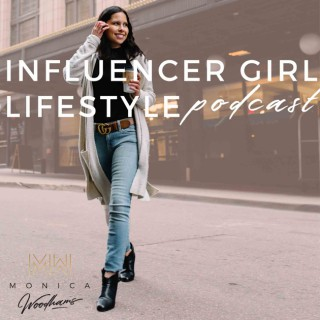 Influencer Girl Lifestyle Podcast