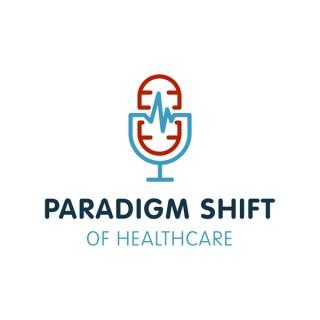 Paradigm Shift of Healthcare