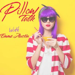 Pillow Talk with Emma Austin