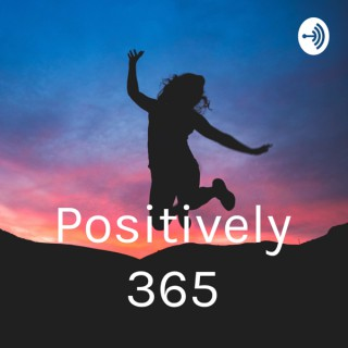 Positively 365: Inspire, Motivate, Support