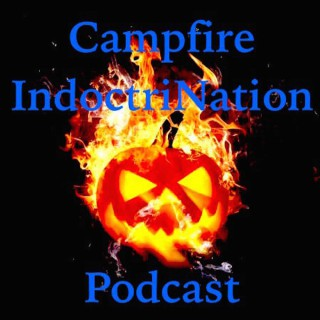 Campfire IndoctriNation Podcast