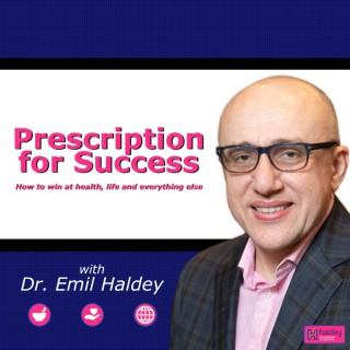 Prescription for Success with Dr. Emil Haldey