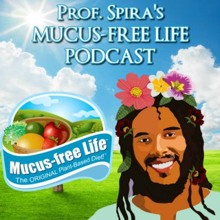 Prof. Spira's Mucus-free Life Podcast