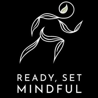 Ready Set Mindful