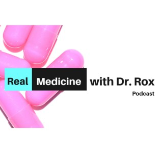 Real Medicine with Doctor Rox