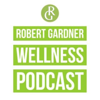 Robert Gardner Wellness Podcast
