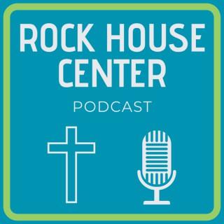 Rock House Center Podcast