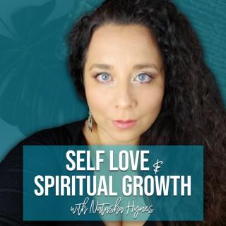 Self Love & Spiritual Growth with Natasha Hynes