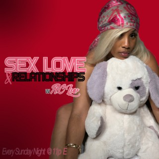Sex Love and Relationships with AC Luv