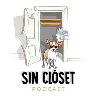 Sin Clóset Podcast