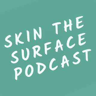 Skin The Surface