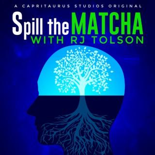 Spill The Matcha