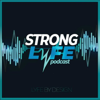 Strong LYFE Podcast