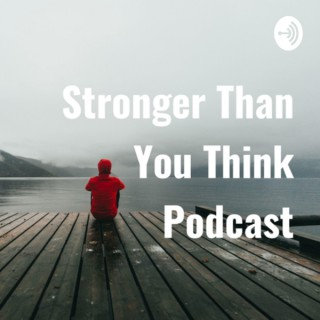 Stronger Than You Think Podcast