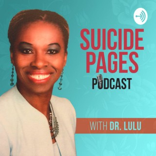 Suicide Pages with Dr. Lulu. The Podcast