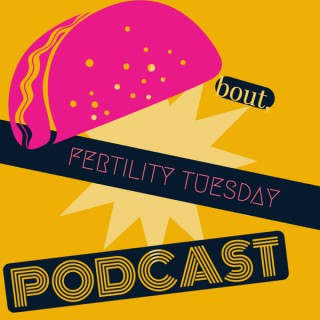 Taco Bout Fertility Tuesdays