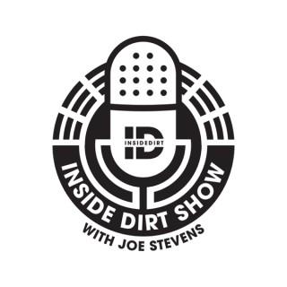 Inside Dirt show with Joe Stevens