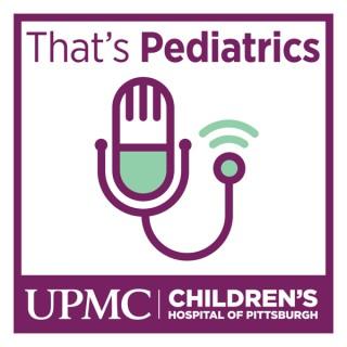 That's Pediatrics