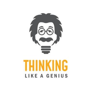 Thinking Like A Genius Podcast
