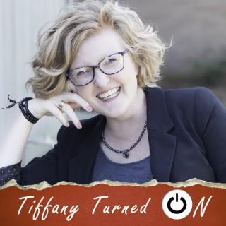 Tiffany, Turned On