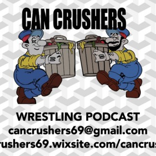 Can Crushers Wrestling Podcast