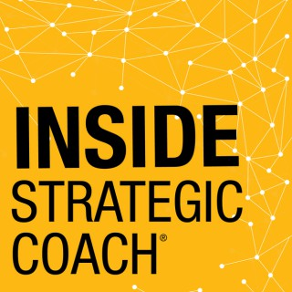 Inside Strategic Coach: Connecting Entrepreneurs With What Really Matters