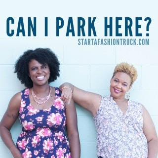 Can I Park Here? | Fashion Trucks / Mobile Boutique / Lifestyle / Business / Bloggers