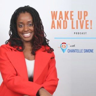 Wake Up and LIVE (with Chantelle Simone)