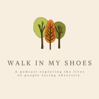 Walk in my Shoes Podcast