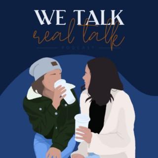 We Talk Real Talk