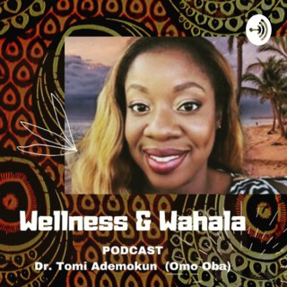 Wellness & Wahala