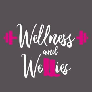 Wellness and Wellies