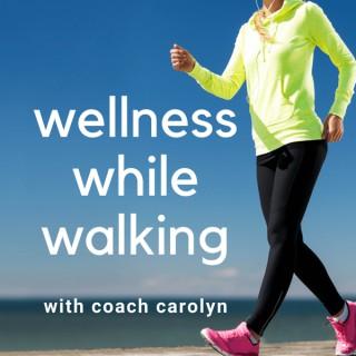 Wellness While Walking
