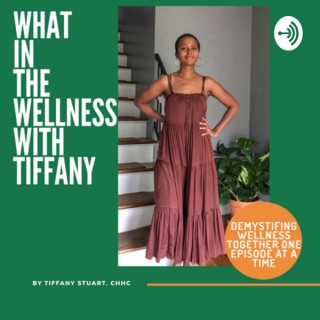What In The Wellness With Tiffany