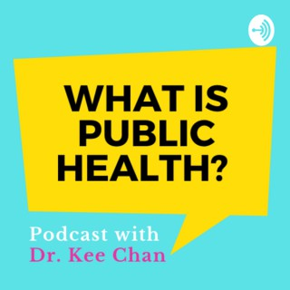 What is Public Health with Dr. Kee Chan