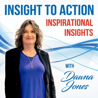 Insight To Action Inspirational Insights Podcast