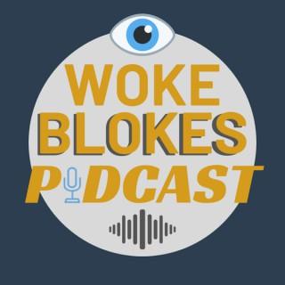 Woke Blokes Podcast