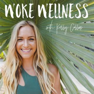 Woke Wellness with Kelly Collins