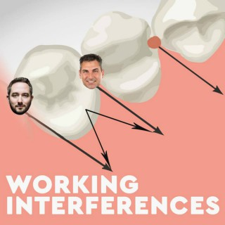 Working Interferences Dental Podcast