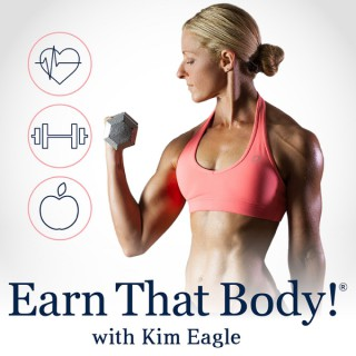 """""""Earn That Body"""" with Kim Eagle"""