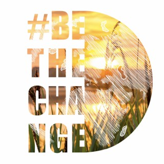 #BetheChange with Christine Dimmick